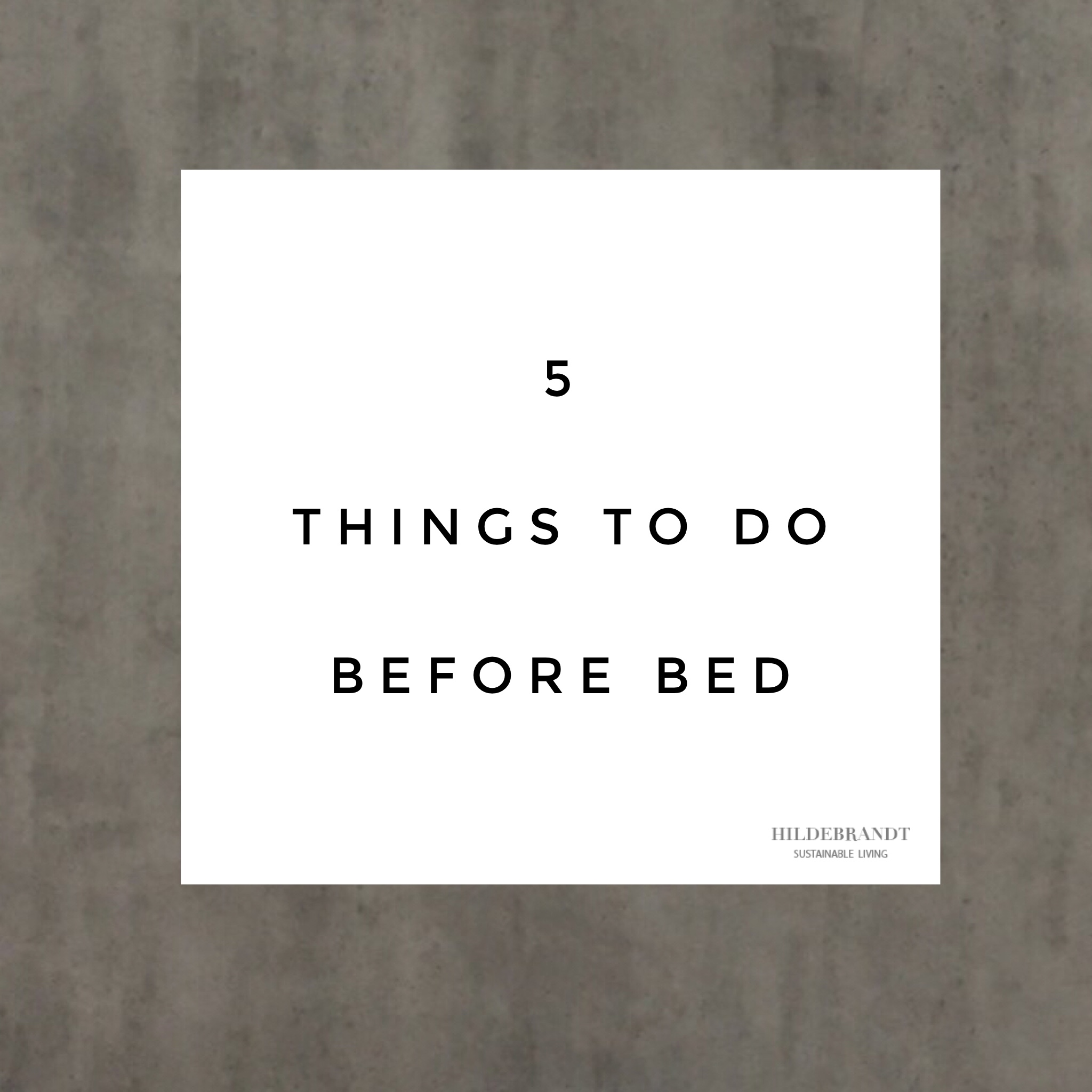 5-things-to-do-before-bed-minimalism-slow-living